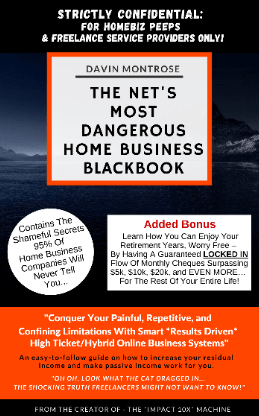 Impact10X-Most Dangerous-Home Business Blackbook